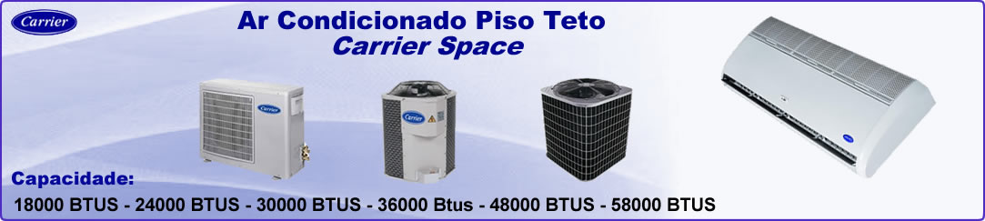 Ar Condicionado Split Piso Teto Carrier